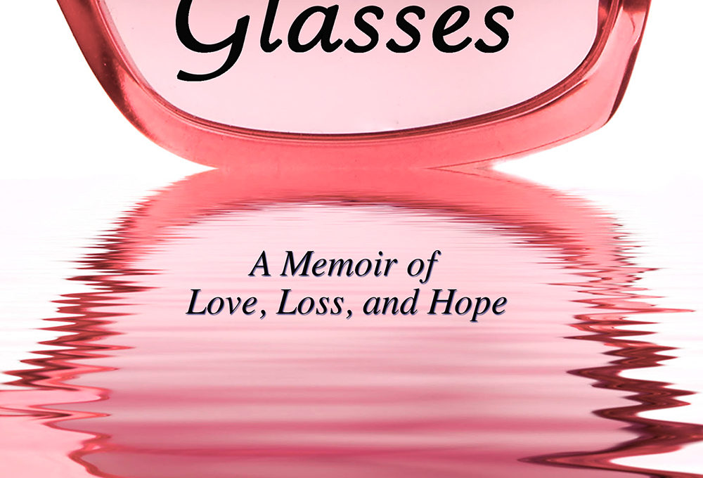 Book Review: Rose-Colored Glasses by Jo Ann Simon is a Compelling, Heartfelt Memoir